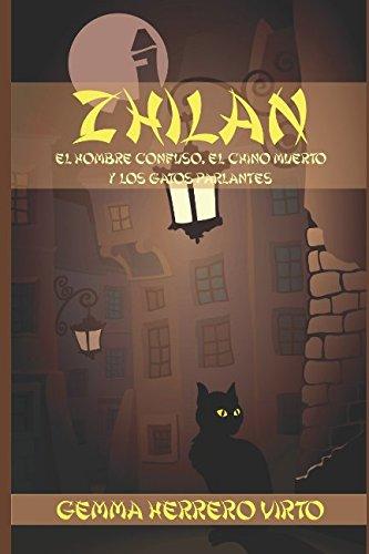 Zhilan: El hombre confuso, el chino muerto y los gatos parlantes por Gemma Herrero Virto