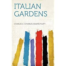 [(Italian Gardens)] [By (author) Charles Adams Platt] published on (January, 2012)
