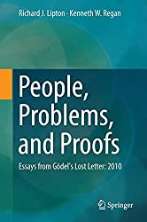 People, Problems, and Proofs: Essays from G??del's Lost Letter: 2010 by Richard J. Lipton (2013-12-11)