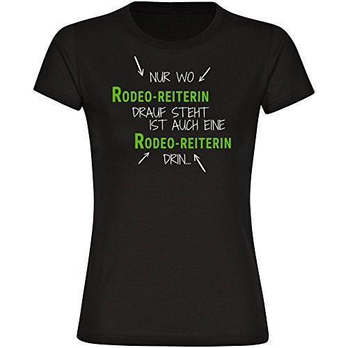 T-Shirt Nur wo Rodeo-Reiterin drauf steht ist auch eine Rodeo-Reiterin drin schwarz Damen Gr. S bis 2XL, Größe:S (Rodeo T-shirts Für Frauen)