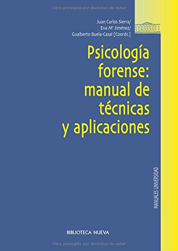 Psicología forense: manual de técnicas y aplicaciones (Manuales Universidad) por Juan Carlos Sierra