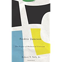 Fredric Jameson: The Project of Dialectical Criticism (Marxism and Culture): Written by Robert T. Tally, 2014 Edition, Publisher: Pluto Press [Paperback]