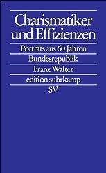 Charismatiker und Effizienzen: Porträts aus 60 Jahren Bundesrepublik (edition suhrkamp)