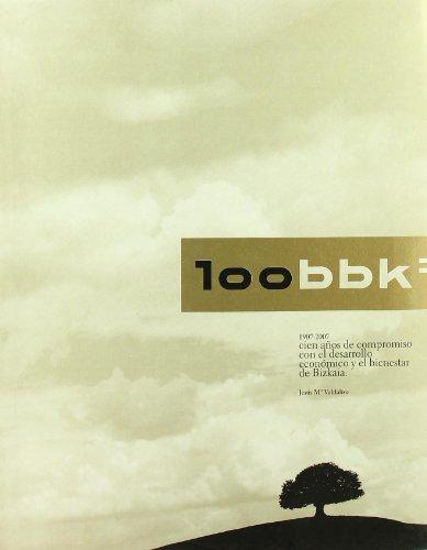 Bbk - cien años de compromiso con la sociedad vizcaina (1907-2007)