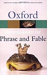 The Oxford Dictionary of Phrase and Fable (Oxford Paperback Reference)