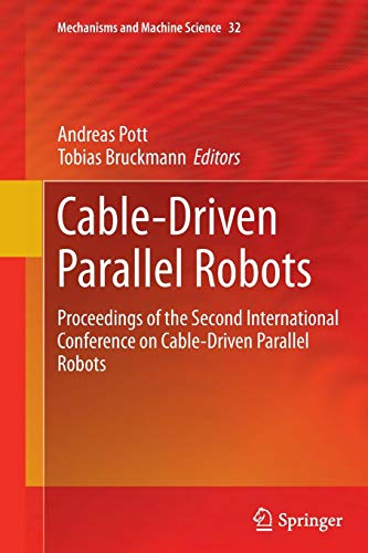 Cable-Driven Parallel Robots: Proceedings of the Second International Conference on Cable-Driven Parallel Robots (Mechanisms and Machine Science, Band 32) -
