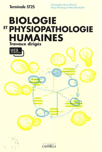 Biologie et physiopathologie humaines Tle ST2S : Travaux dirigés par Christophe Brun-Picard, Suzy Hertzog, Mostafa Kriat