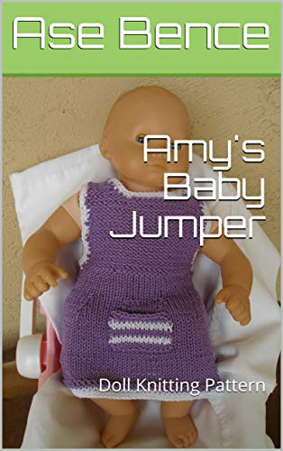 Amy's Baby Jumper: Doll Knitting Pattern (English Edition) (American Girl Doll Jumper)