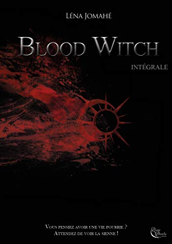 Blood Witch: L'intégrale (PLUME D'OR)