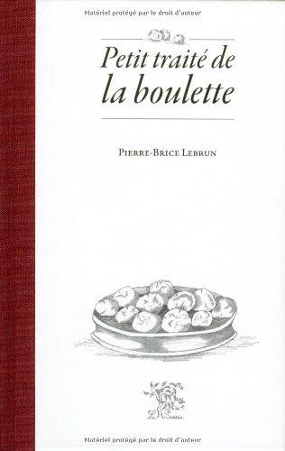 Petit Traité de la Boulette par Lebrun Pierre-Brice