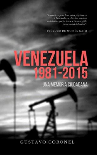 Venezuela 1981-2015: Una memoria ciudadana por Gustavo Coronel