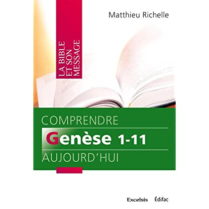 Comprendre Genèse 1-11 Aujourd'Hui