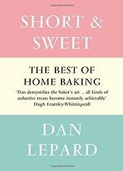 Short and Sweet by Dan Lepard (2011-09-01)