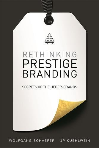 Rethinking Prestige Branding: Secrets of the Ueber-Brands