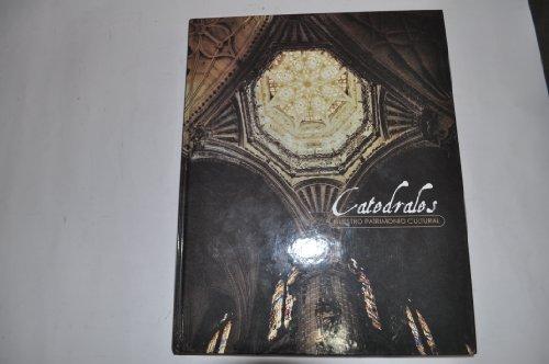 Nuestro patrimonio: catedrales de España