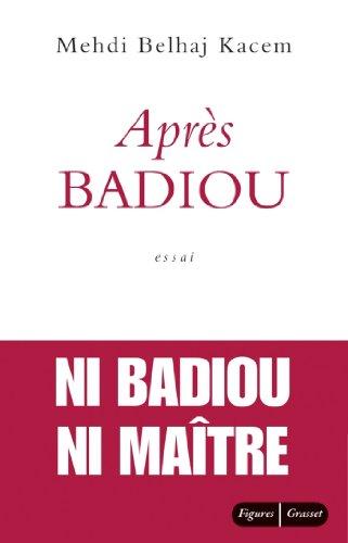 Aprs Badiou (essai franais)