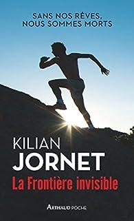 La frontière invisible par Kilian Jornet