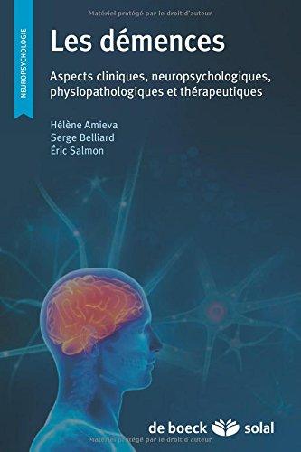 Les démences : Aspects cliniques, neuropsychologiques, physiopathologiques et thérapeutiques par Hervé Platel