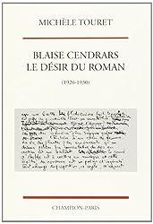 Blaise Cendrars , le désir du roman
