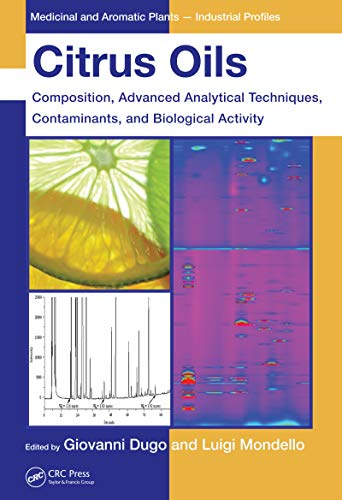 Citrus Oils: Composition, Advanced Analytical Techniques, Contaminants, and Biological Activity (Medicinal and Aromatic Plants - Industrial Profiles Book 49) (English Edition)