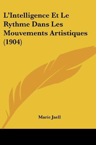 L'Intelligence Et Le Rythme Dans Les Mouvements Artistiques (1904)