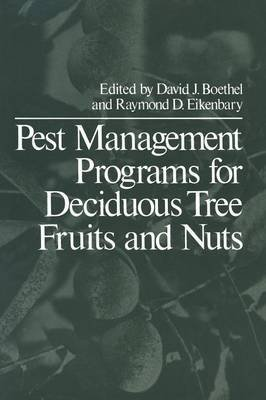 [(Pest Management Programs for Deciduous Tree Fruits and Nuts)] [Edited by D. J. Boethal] published on (February, 2012)