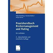 Praxishandbuch Risikomanagement und Rating: Ein Leitfaden (German Edition)