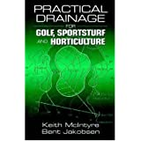 [(Practical Drainage for Golf, Sportsturf and Horticulture)] [Author: Keith McIntyre] published on (July, 2000)