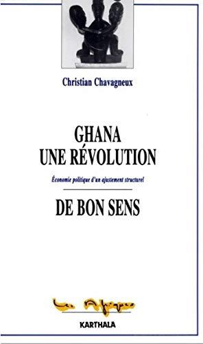 Ghana, une révolution de bon sens (Les Afriques) par Christian Chavagneux