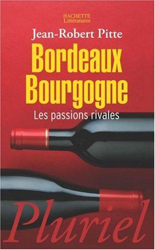 Bordeaux Bourgogne : Les passions rivales
