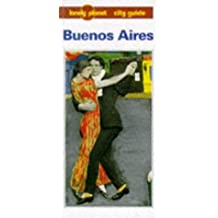 Lonely Planet Buenos Aires (Lonely Planet City Guide) by Wayne Bernhardson (1996-05-02)