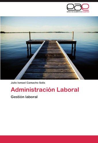 Administracion Laboral por Julio Ismael Camacho Solis