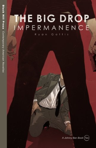 The Big Drop: Impermanence (Johnny Ban Book)