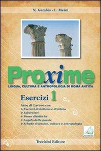Proxime. Lingua, cultura e antropologia di Roma antica. Esercizi. Con espansione online. Per i Licei e gli Ist. Magistrali: 1