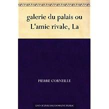 galerie du palais ou L'amie rivale, La (French Edition)