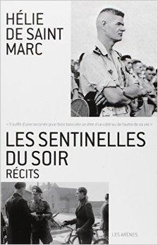 Les sentinelles du soir de Hélie Saint-Marc (de) ( 30 novembre 2013 )