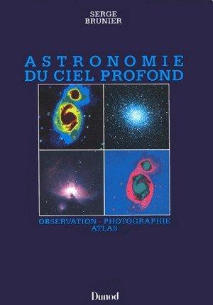 Astronomie du ciel profond : Observation, photographie, atlas