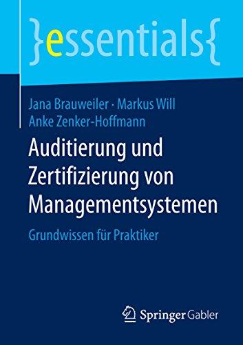 Auditierung und Zertifizierung von Managementsystemen: Grundwissen für Praktiker (essentials)