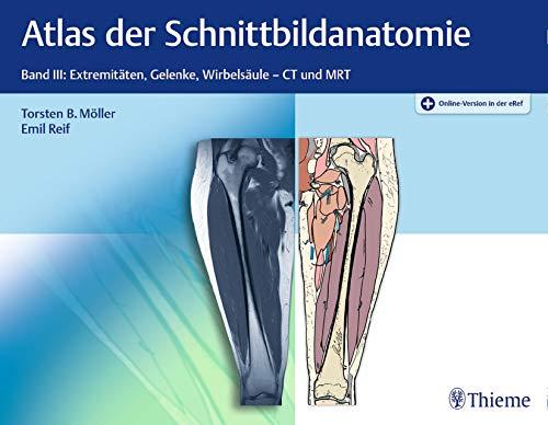 Atlas der Schnittbildanatomie: Band III: Extremitäten, Gelenke, Wirbelsäule