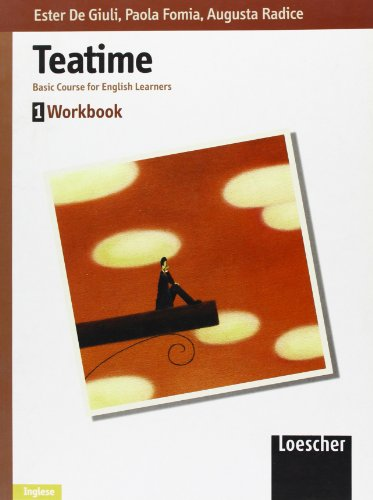 Teatime. Basic Course for English Learners. Workbook. Per la Scuola media: 1
