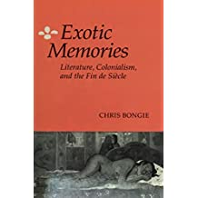 Exotic Memories: Literature, Colonialism, and the Fin de Siècle