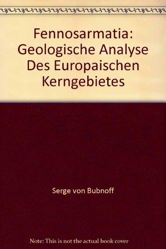Fennosarmatia: Geologische Analyse Des Europaischen Kerngebietes