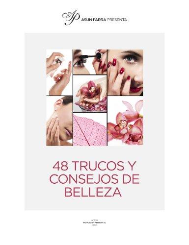 48 Trucos y Consejos de Belleza por Asun Parra