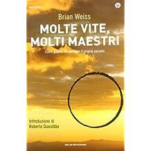 Molte vite, molti maestri by Brian L. Weiss (2012-01-01)