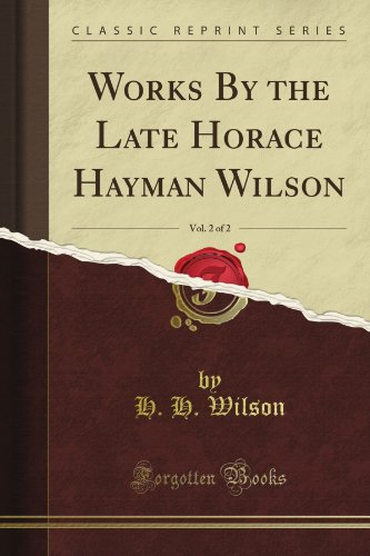 Works By the Late Horace Hayman Wilson, Vol. 2 of 2 (Classic Reprint)