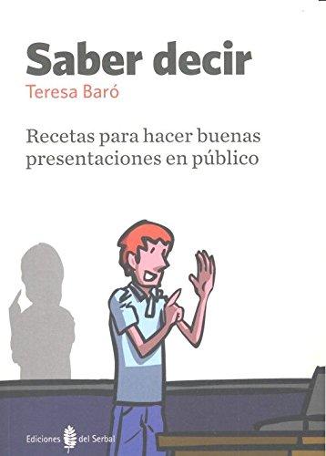Saber decir: Recetas para hacer buenas presentaciones en público (Textos de apoyo)