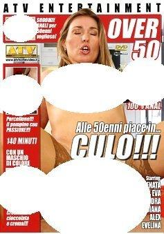 Alle 50enni Piace In Culo!!! - 50's Like It In Ass!!! (ATV)