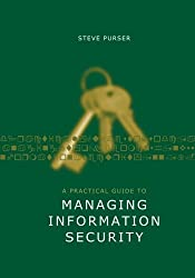 A Practical Guide to Managing Information Security (Artech House Technology Management Library)
