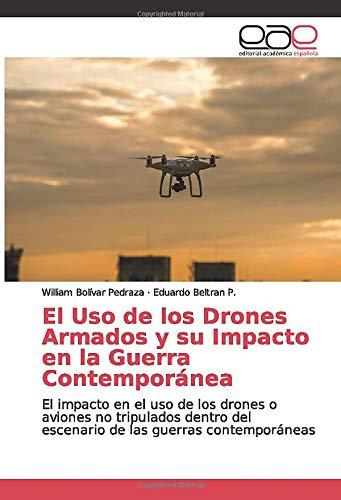 El Uso Drones Armados su Impacto Guerra Contemporánea: