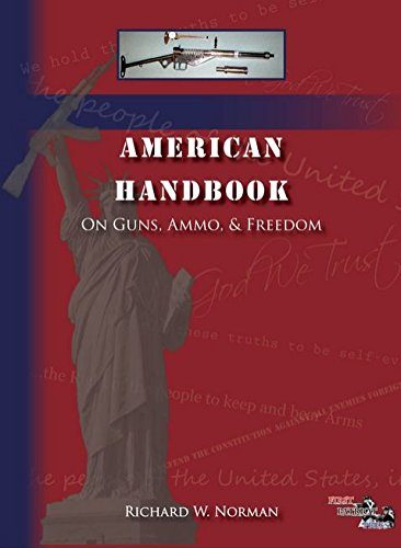 American Handbook on Guns Ammo & Freedom